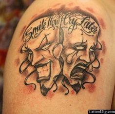 Smile Now Cry Later Masks Tattoo Laugh Now Cry Later Tattoo Shoulder - Pictures Photos Pics Images