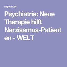 Psychiatrie: Neue Therapie hilft Narzissmus-Patienten - WELT