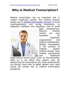 Medical Transcription has come to stay forever as one of the fastest growing fields in healthcare. Medical transcription services help healthcare providers increase efficiency and get accurate medical reports.