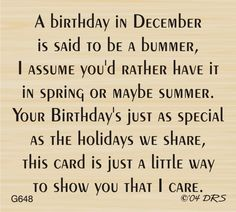 December Birthday Greeting - DRS Designs For Jenny Birthday Verses For Cards, Birthday Card Sayings, Birthday Sentiments, Card Sentiments, Birthday Messages, Birthday Quotes, Birthday Greetings, Birthday Cards, Christmas Card Sayings