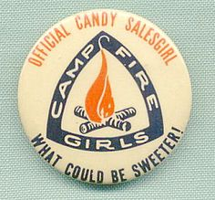 Pin says:Campfire Girls of America | the camp fire girls of america was the first non sectarian ...  and we sold Peanuts back when!Me: Oh I remember well selling those tins of peanuts.......fond memories though