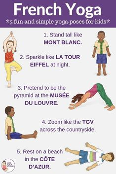 Fun and Easy French Yoga Poses for Kids French-inspired yoga poses for kids. Plus french yoga books and more resources. Kids Yoga StoriesFrench-inspired yoga poses for kids. Plus french yoga books and more resources. Poses Yoga Enfants, Kids Yoga Poses, Easy Yoga Poses, Yoga Poses For Beginners, Yoga For Kids, Kid Yoga, How To Speak French, Learn French, Yoga Inspiration