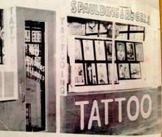"SPAULDING AND ROGERS tattoo storefront it says ""no drunks allowed"" but its hard to see the ""no"" part 1971 Old Tattoos, Vintage Tattoos, Tattoo Studio, Picture Tattoos, Tattoo Photos, Historical Tattoos, Sick Tattoo, Tattoo Flash Art, Metal Tattoo"
