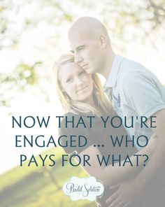 The Bridal Solution: TBS Tip: You're Engaged ... Now WHO Pays for What?