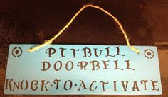 I so need this for my future home!!!! Turquoise Pitbull Dog Warning  doorbell sign. $10.00, via Etsy.