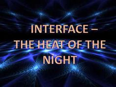 Interface - The Heat Of The Night