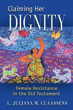 Claiming Her Dignity explores a number of stories from the Old Testament in which women in a variety of creative ways resist the violence of war, rape, heterarchy, and poverty. Amid the life-denying circumstances that seek to attack, violate, and destroy the bodies and psyches of women, men, and children, the women featured in this book absolutely refuse to succumb to the explicit, and at times subtle but no less harmful, manifestations of violence that they face.