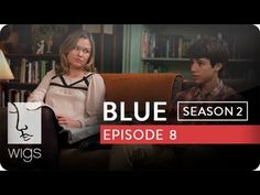 """Blue"": Season 2, Ep. 8 -- ""On My Own"": In the first therapy session, Josh is upset to discover another of Blue's little secrets.  #juliastiles #watchwigs www.youtube.com/wigs"