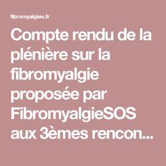 Compte rendu de la plénière sur la fibromyalgie proposée par FibromyalgieSOS aux 3èmes rencontres nationales sur les rhumatismes. – Fibromyalgies.fr