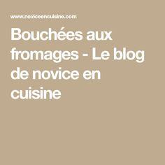 Bouchées aux fromages - Le blog de novice en cuisine