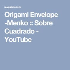 Origami Envelope -Menko :: Sobre Cuadrado - YouTube