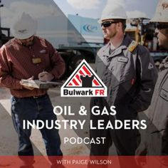 Bulwark's Oil and Gas Industry Leaders is the show from the leaders of today to inspire the leaders of tomorrow. Hosted by Paige Wilson.