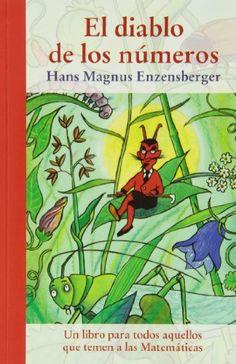 El Diablo De Los Números (Las Tres Edades / Nos Gusta Saber) de Hans Magnus Enzensberger http://www.amazon.es/dp/8415937261/ref=cm_sw_r_pi_dp_1Q4Kwb1M54DN5