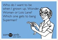 Wonder Woman or Lois Lane???