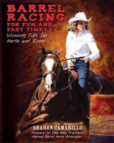 Barrel racing, in which horse and rider gallop in a cloverleaf pattern around three barrels, is the fastest-growing rodeo event. Author Sharon Camarillo, a successful contestant-turned trainer, teache