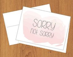 Sorry Not Sorry  Funny Cards  4bar by PlumaPaper on Etsy, $3.75