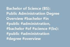Bachelor of Science (BS): Public Administration Degree Overview #bachelor #in #public #administration, #bachelor #of #science #(bs): #public #administration #degree #overview http://france.remmont.com/bachelor-of-science-bs-public-administration-degree-overview-bachelor-in-public-administration-bachelor-of-science-bs-public-administration-degree-overview/  Bachelor of Science (BS): Public Administration Degree Overview Essential Information During the 4-year program, students learn to run…