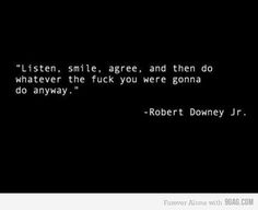actors, anyway, black, black and white, citations, fuck, laugh, listen, lmfao, lol, love it, quotes, robert downey jr, smile