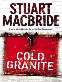Stuart MacBride - fantastic Scottish crime fiction.