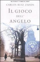 Libri da leggere: Il gioco dell'angelo di Carlos Ruiz Zafon