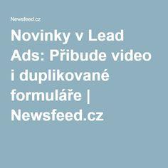 Novinky v Lead Ads: Přibude video i duplikované formuláře | Newsfeed.cz