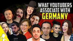 What YouTubers Associate With GERMANY | Get Germanized & Friends
