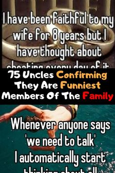 75 Uncles Confirming They Are Funniest Members Of The Family Hilarious, Funny, New Pins, Talk To Me, Awkward, Dankest Memes, Fails, Love You, Lol