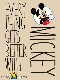 Everything gets better with Mickey and with Disneyland. :)