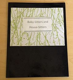 Baby sitter and House sitter info sheets.
