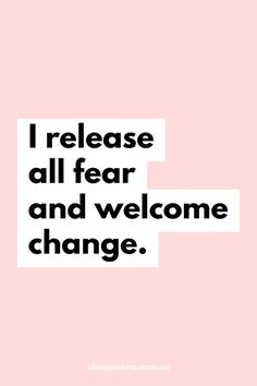 affirmations I release all fear and welcome change. 💖 quotes affirmations I release all f Positive Affirmations Quotes, Affirmation Quotes, Positive Quotes, Motivational Quotes, Inspirational Quotes, Chakra Affirmations, Gratitude Quotes, Law Of Attraction Quotes, Law Of Attraction Affirmations