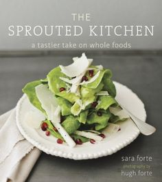 Booktopia has The Sprouted Kitchen, A Tastier Take on Whole Foods by Sara Forte. Buy a discounted Hardcover of The Sprouted Kitchen online from Australia's leading online bookstore. Food Blogs, Whole Food Recipes, Dessert Recipes, Healthy Recipes, Tasty Snacks, Delicious Food, Healthy Foods, Yummy Recipes, Free Recipes