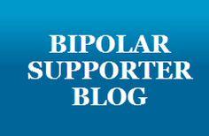 Bipolar Supporter Blog http://www.bipolarsupporter.com/bipolarsupporterblog/