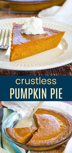 No-Crust Pumpkin Pie - A Seven Ingredient Pumpkin Pie Filling With The Perfect Amount Of Sweetness And Spice Makes This Crustless Pie Recipe The Easiest Way To Make A Gluten Free Dessert Crustless Pumpkin Pie Recipe, Gluten Free Pumpkin Pie, Easy Pumpkin Pie, Easy Gluten Free Desserts, Cooking Pumpkin, Pumpkin Pie Recipes, Baked Pumpkin, Pumpkin Dessert, Vegan Pumpkin