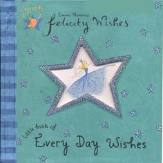 Felicity Wishes: Little Book of Every Day Wishes by Emma Thomson http://www.amazon.com/dp/034087838X/ref=cm_sw_r_pi_dp_Be6xub1C2HYHG
