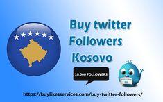 Buy Twitter Followers Kosovo Twitter Followers, Best Sites, Stuff To Buy