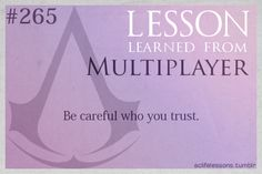 Assassin's Creed Life Lessons — (submitted by lostcolt) Lessons Learned, Life Lessons, Assassins Creed Quotes, Assasins Cred, All Assassin's Creed, Assian Creed, I Need To Know, Meaningful Quotes, Inspirational Quotes