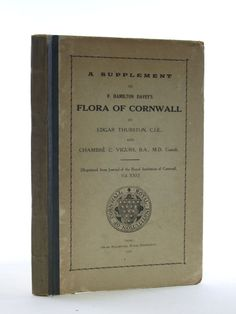 'A SUPPLEMENT TO F. HAMILTON DAVEY'S FLORA OF CORNWALL' (1922) | E. Thurston: Published by Royal Institution Of Cornwall. 'Very good condition. Black cloth spine, paper covered boards. Reprinted from Journal of the Royal Institution of Cornwall Vol. XXI. Spine faded, spine and edges worn. Contents clean, light page browning. Front hinge pulled.'     ✫ღ⊰n