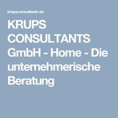 KRUPS CONSULTANTS GmbH - Home - Die unternehmerische Beratung