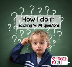How I do it: Teaching what questions from Speech 2U. Pinned by SOS Inc. Resources. Follow all our boards at pinterest.com/sostherapy/ for therapy resources.