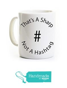 That's a Sharp Not a Hashtag Mug - Music Teacher Mug - Musician Coffee Mug from Perks and Recreation https://smile.amazon.com/dp/B01A3DNVLI/ref=hnd_sw_r_pi_dp_YRx.yb7FWGSP2 #handmadeatamazon
