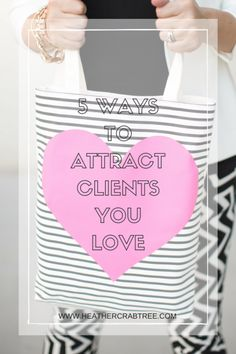 5 ways to attract clients that you love