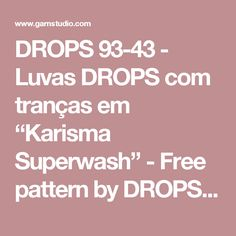 "DROPS 93-43 - Luvas DROPS com tranças em ""Karisma Superwash"" - Free pattern by DROPS Design"
