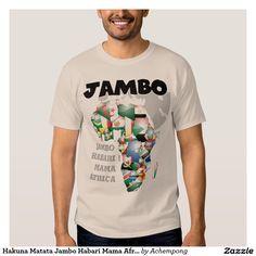 Bandeira do Tshirt do Mama África de Hakuna Matata  #design da Camisetas e camisas Loja Linha #Zazzle Achempong