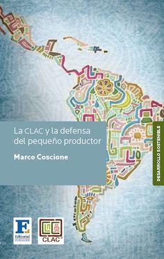 La CLAC y la defensa del pequeño productor (2012) es la más reciente publicación de Desarrollo Sostenible. Ofrece una visión inédita de la Coordinadora Latinoamericana y del Caribe de Pequeños Productores de Comercio Justo (CLAC).