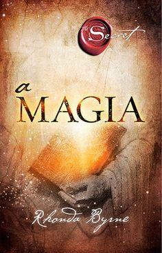 A Magia - Livro Durante mais de vinte séculos, as palavras de um texto sagrado foram mal interpretadas, intrigando e confundindo quase todos os que as leram.
