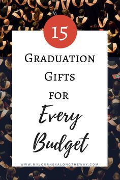 15 graduation gifts for every budget. For high school or college graduates, girl or guy.