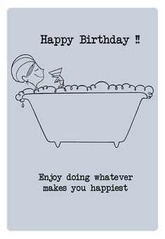 #Birthday #Card - Enjoy Doing Whatever Makes You Happiest Greeting Card - Free #Printable - 100's to choose from!