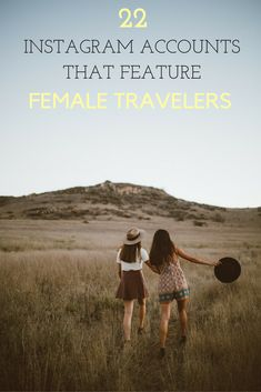 22 Instagram Accounts That Feature Female Travelers