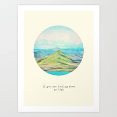If you are feeling down go high Art Print by Pascal+ - $17.00