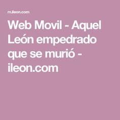 Web Movil - Aquel León empedrado que se murió - ileon.com